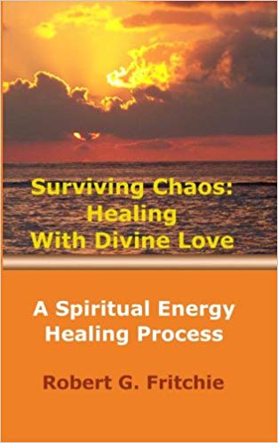 Surviving Chaos: Healing With Divine Love | Recommended Books | Quantum Energy Healers | Friendswood, TX