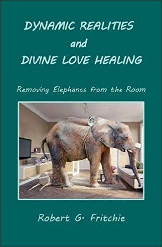 Dynamic Realities and Divine Love Healing: Removing Elephants from the Room | Recommended Books | Quantum Energy Healers | Friendswood, TX