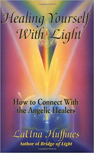 Healing Yourself with Light: How to Connect with the Angelic Healers (The Awakening Life) | Recommended Books | Quantum Energy Healers | Friendswood, TX
