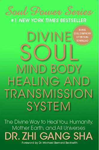 Divine Soul Mind Body Healing and Transmission Sys: The Divine Way to Heal You, Humanity, Mother Earth (Soul Power) | Recommended Books | Quantum Energy Healers | Friendswood, TX