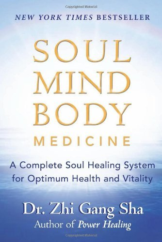 Soul Mind Body Medicine: A Complete Soul Healing System for Optimum Health and Vitality | Recommended Books | Quantum Energy Healers | Friendswood, TX