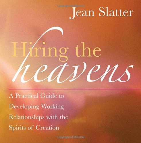 Hiring the Heavens: A Practical Guide to Developing Working Relationships with the Spirits of Creation | Recommended Books | Quantum Energy Healers | Friendswood, TX