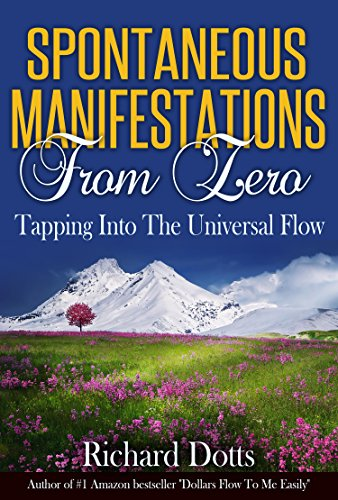 Spontaneous Manifestations From Zero: Tapping Into The Universal Flow | Recommended Books | Quantum Energy Healers | Friendswood, TX