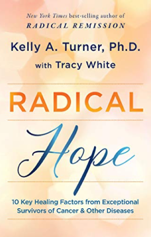 Radical Hope: 10 Key Healing Factors from Exceptional Survivors of Cancer & Other Diseases | Recommended Books | Quantum Energy Healers | Friendswood, TX