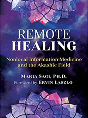Remote Healing: Nonlocal Information Medicine and the Akashic Field| Recommended Books | Quantum Energy Healers | Friendswood, TX